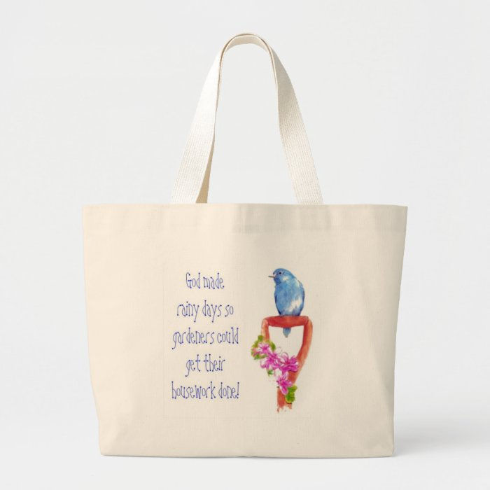 Funny Gardening Quote, Bluebird Large Tote Bag