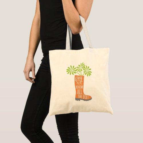 Funny Gardening Saying All The Dirt Tote Bag