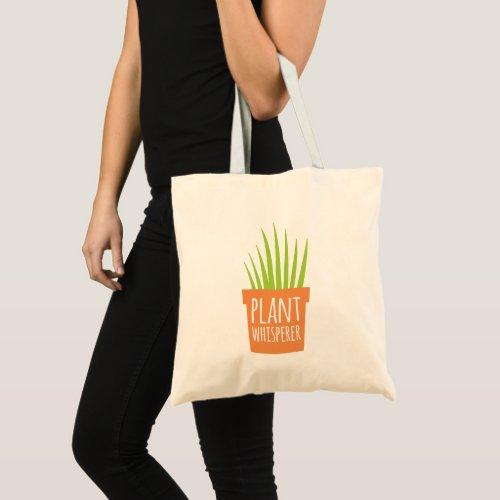 Funny Gardening Saying Plant Whisperer Tote Bag