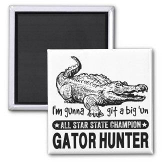 Funny Gator Hunter - Gunna Git a Big 'un 2 Inch Square Magnet
