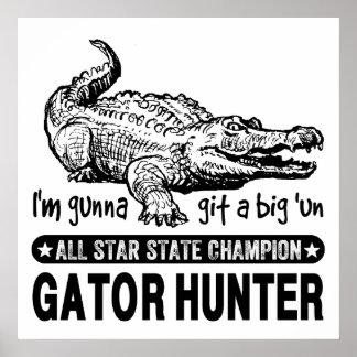 Funny Gator Hunter - Gunna Git a Big 'un Poster