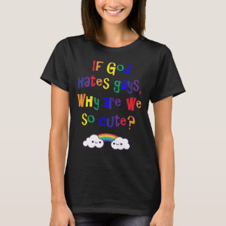 Funny Gay Pride, Why Are We So Cute T-Shirt