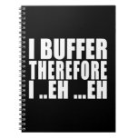 Funny Geeks Nerds IT : I Buffer therefore Spiral Note Books