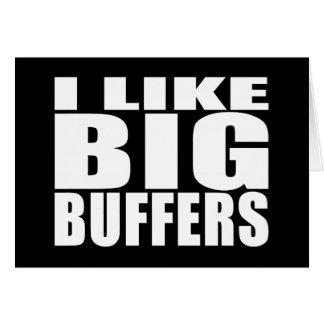 Funny Geeks Nerds IT : I Like Big Buffers Card