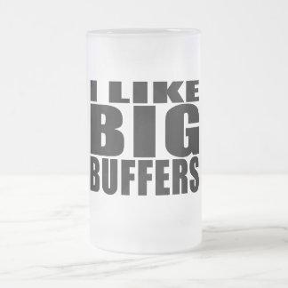 Funny Geeks Nerds IT : I Like Big Buffers Frosted Glass Beer Mug