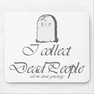 Funny Genealogy Collect Dead People Mouse Pad