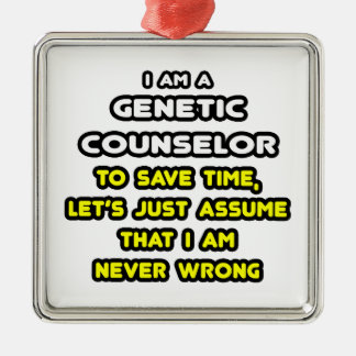 Funny Genetic Counselor T-Shirts Metal Ornament