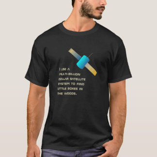 Funny geocaching usage T-Shirt