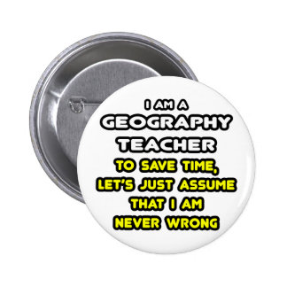 Funny Geography Teacher T-Shirts and Gifts Button