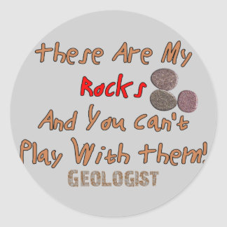 """Funny Geologist Gifts """"These Are My Rocks"""" Classic Round Sticker"""