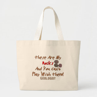 """Funny Geologist Gifts """"These Are My Rocks"""" Large Tote Bag"""