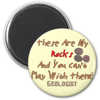 """Funny Geologist Gifts """"These Are My Rocks"""" Fridge Magnet"""