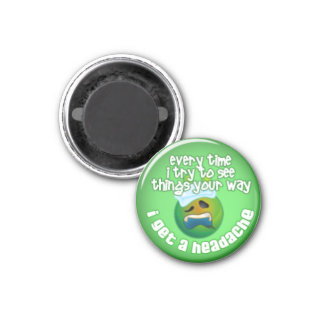 Funny Get A Headache Insults Refrigerator Magnets