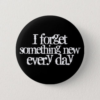 Funny Getting Older Quote Memory Forgetting Button