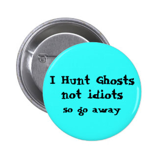 Funny Ghost Hunter Pinback Button