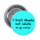 Funny Ghost Hunter Pins