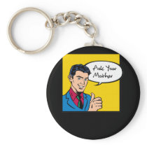 Funny Gift For Dads Ask Your Mother Shirt Keychain