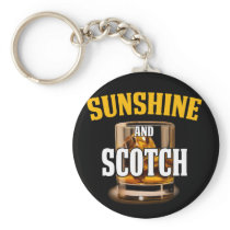 Funny Gift For Scotch Lover Sunshine and Scotch Keychain