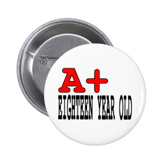 Funny Gifts for 18 Year Olds  A+ Eighteen Year Old Pinback Buttons