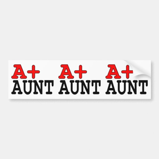 Funny Gifts for Aunts : A+ Aunt Bumper Sticker