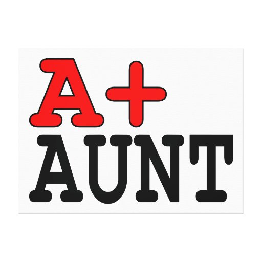 Funny Gifts for Aunts : A+ Aunt Gallery Wrap Canvas