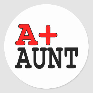 Funny Gifts for Aunts : A+ Aunt Classic Round Sticker