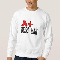 Funny Gifts for Best Men : A  Best Man Sweatshirt