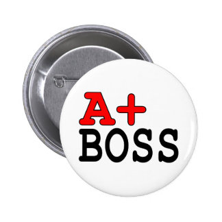 Funny Gifts for Bosses A+ Boss Pinback Buttons