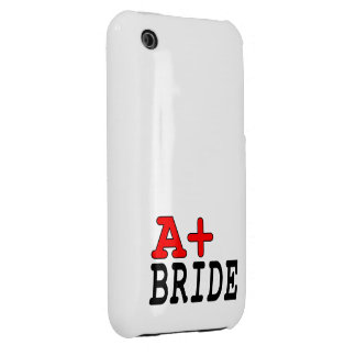 Funny Gifts for Brides : A+ Bride iPhone 3 Cases