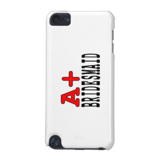 Funny Gifts for Bridesmaids : A+ Bridesmaid iPod Touch (5th Generation) Covers