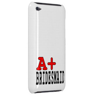 Funny Gifts for Bridesmaids : A+ Bridesmaid iPod Touch Case
