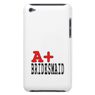 Funny Gifts for Bridesmaids : A+ Bridesmaid iPod Touch Cases