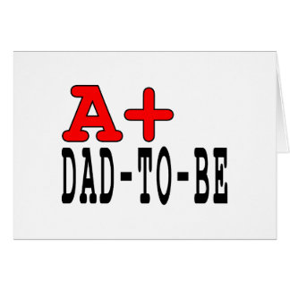 Funny Gifts for Dads to Be : A+ Dad to Be Card