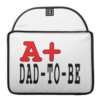 Funny Gifts for Dads to Be A+ Dad to Be Sleeves For MacBook Pro