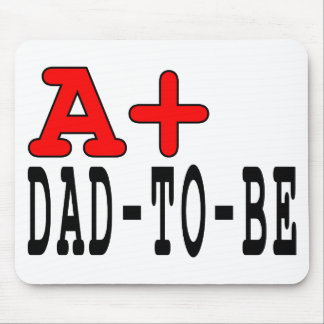 Funny Gifts for Dads to Be : A+ Dad to Be Mouse Pad
