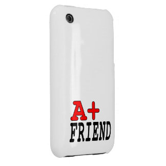 Funny Gifts for Friends : A+ Friend iPhone 3 Case-Mate Cases