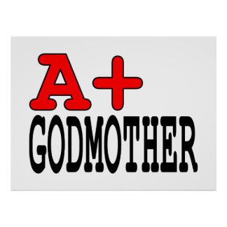 Funny Gifts for Godmothers : A+ Godmother Posters