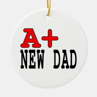 Funny Gifts for New Dads : A+ New Dad Ceramic Ornament