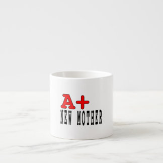 Funny Gifts for New Moms : A+ New Mother Espresso Mugs