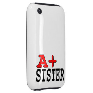 Funny Gifts for Sisters : A+ Sister iPhone 3 Tough Cover