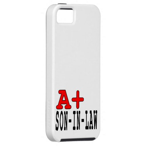 Funny Gifts for Sons in Law : A+ Son in Law iPhone 5 Cases