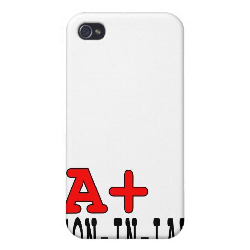 Funny Gifts for Sons in Law : A+ Son in Law Case For iPhone 4