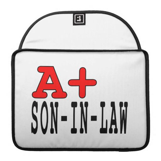 Funny Gifts for Sons in Law : A+ Son in Law Sleeve For MacBooks