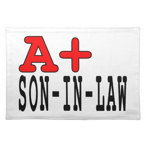 Funny Gifts for Sons in Law : A+ Son in Law Placemat
