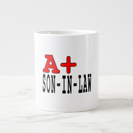 Funny Gifts for Sons in Law : A+ Son in Law Jumbo Mugs
