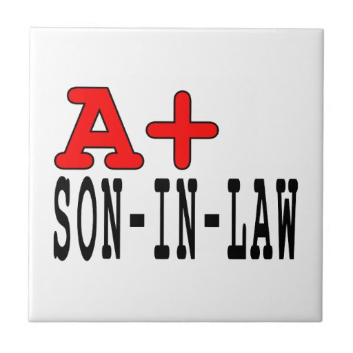 Funny Gifts for Sons in Law : A+ Son in Law Tile