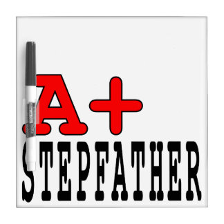 Funny Gifts for Stepfathers : A+ Stepfather Dry-Erase Board