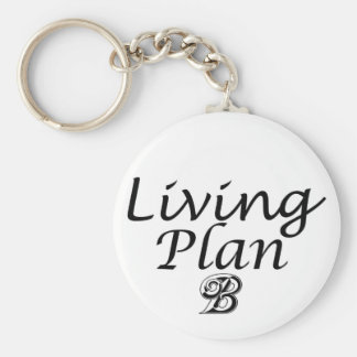 Funny gifts keychains Living plan b quote