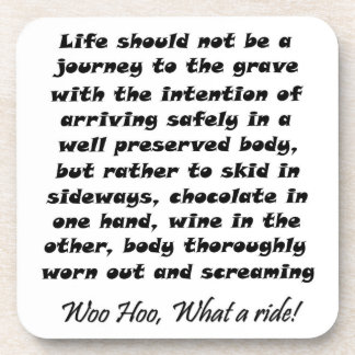 Funny gifts Life should not be a journey to the Drink Coaster