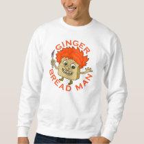 Funny Ginger Bread Man Christmas Pun Sweatshirt